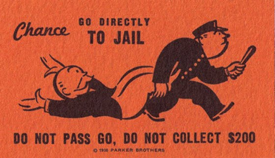 Go directly to jail, do not collect $200